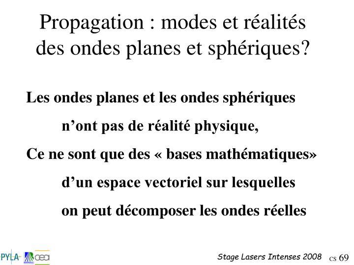 Propagation : modes et réalités des ondes planes et sphériques?