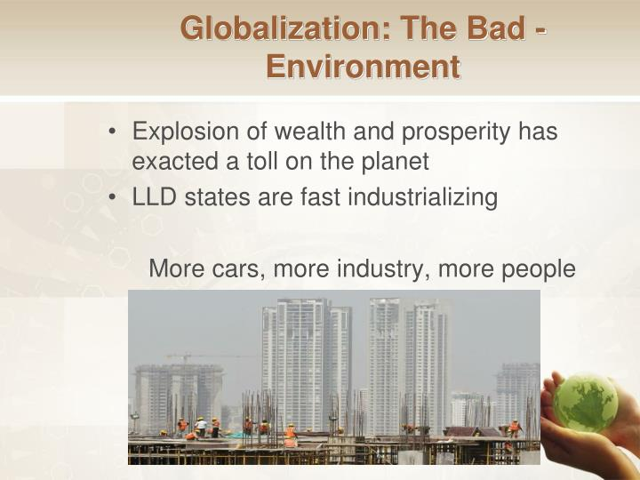 Globalization: The Bad - Environment