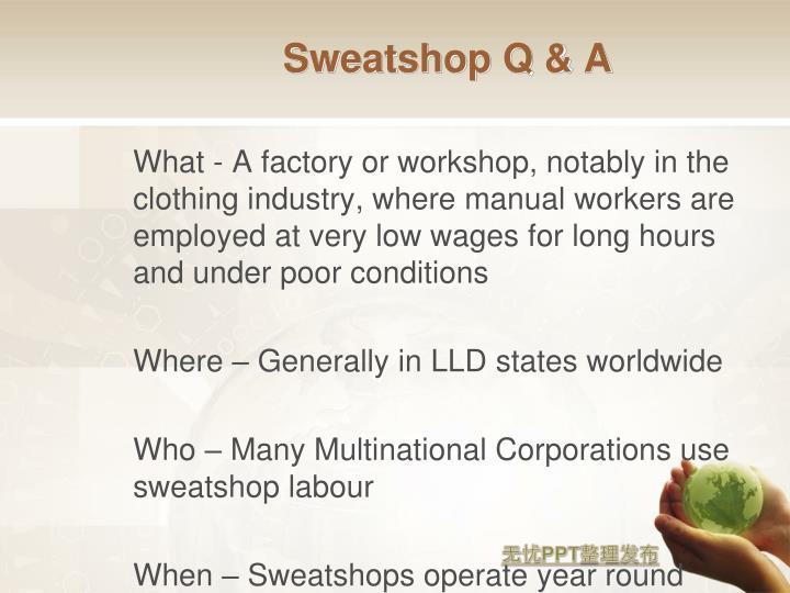 Sweatshop Q & A