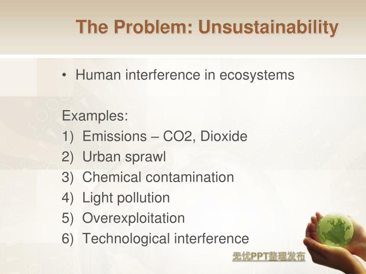 The Problem: Unsustainability