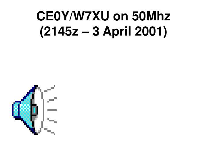CE0Y/W7XU on 50Mhz