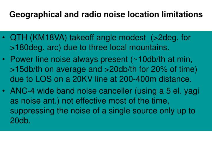 Geographical and radio noise location limitations