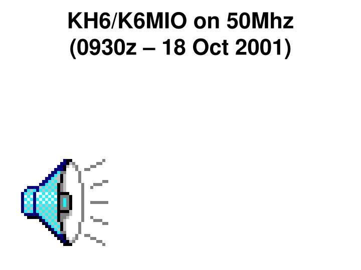 KH6/K6MIO on 50Mhz