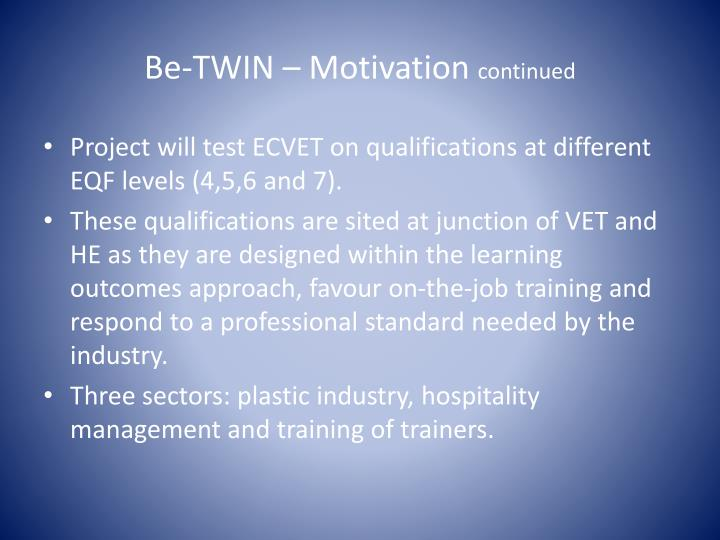 Be-TWIN – Motivation