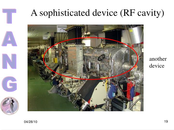 A sophisticated device (RF cavity)