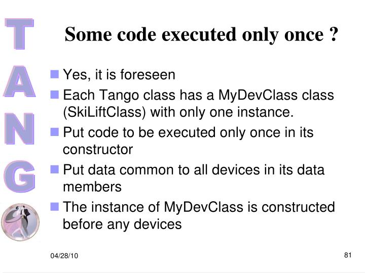 Some code executed only once ?