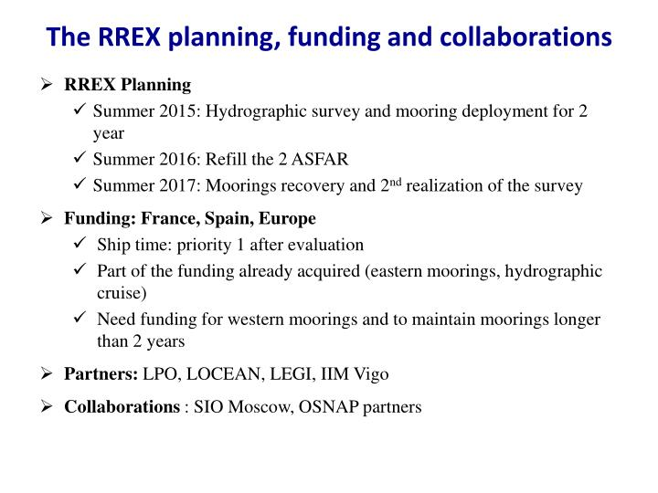 The RREX planning, funding and collaborations