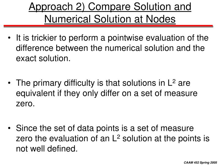 Approach 2) Compare Solution and Numerical Solution at Nodes