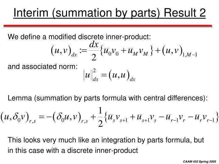 Interim (summation by parts) Result 2