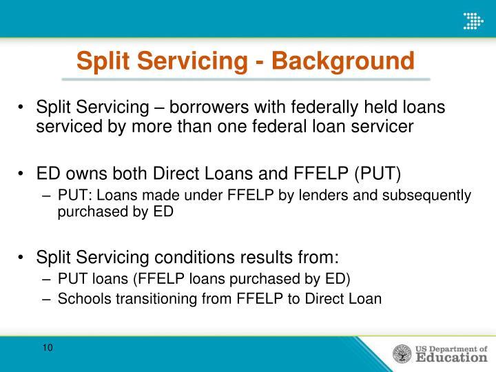 Split Servicing - Background
