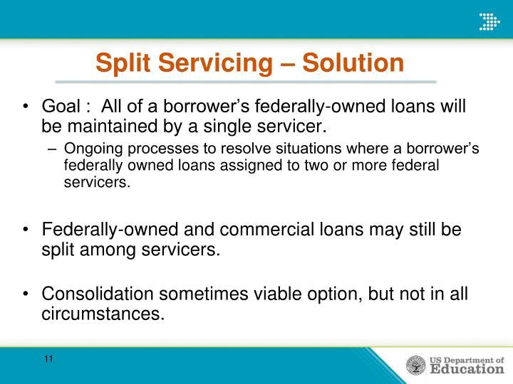 Split Servicing – Solution
