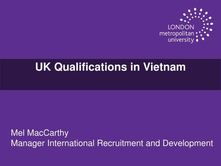 UK Qualifications in Vietnam