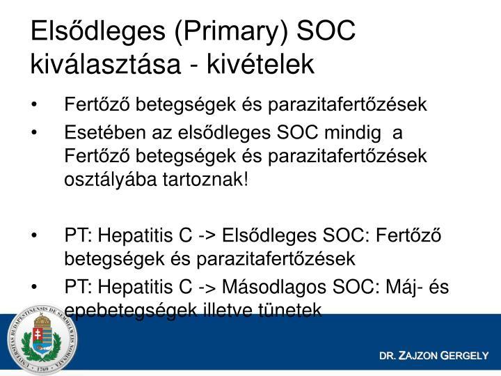 Elsődleges (Primary) SOC kiválasztása - kivételek