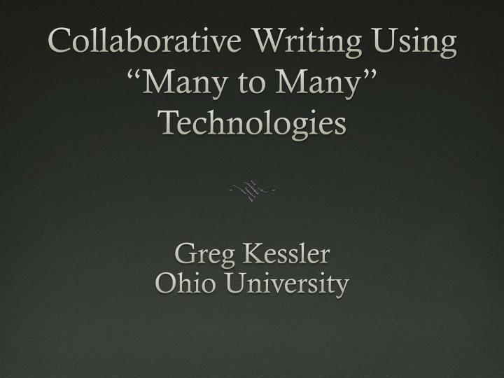 Collaborative writing using many to many technologies