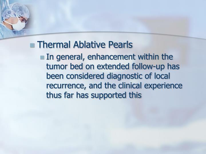 Thermal Ablative Pearls