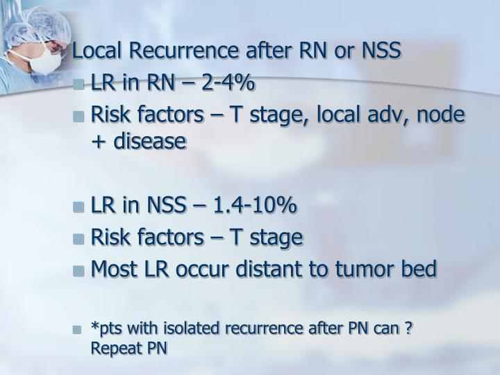 Local Recurrence after RN or NSS