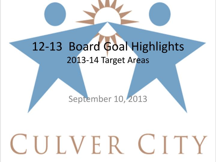 12 13 board goal highlights 2013 14 target areas