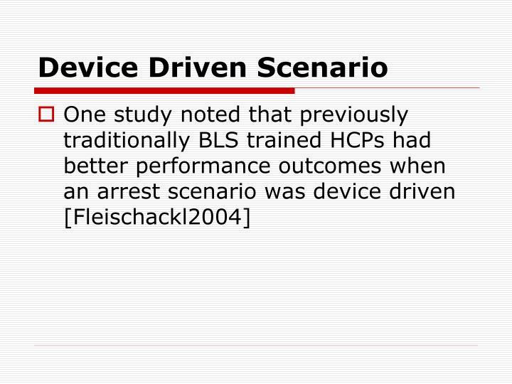 Device Driven Scenario