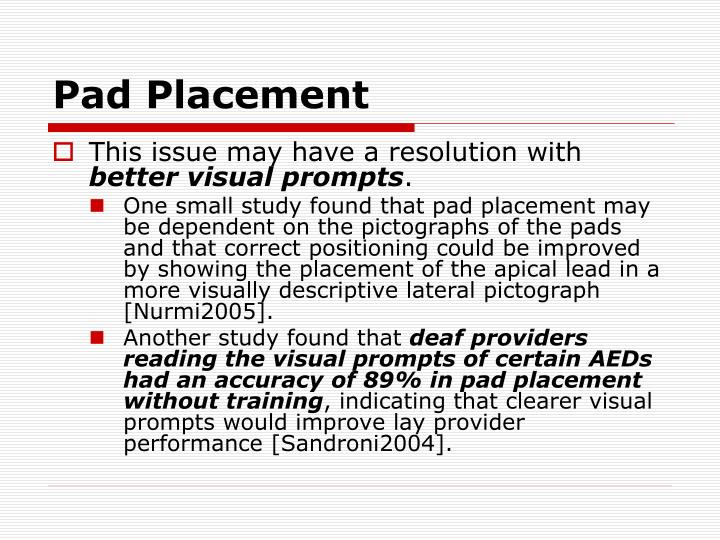 Pad Placement