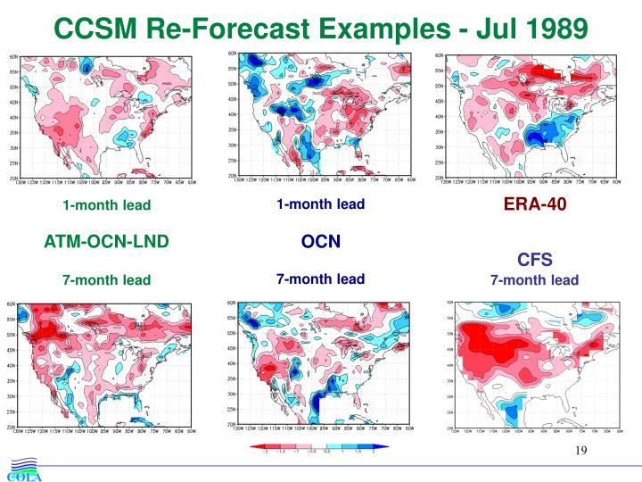 CCSM Re-Forecast Examples - Jul 1989