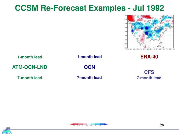 CCSM Re-Forecast Examples - Jul 1992