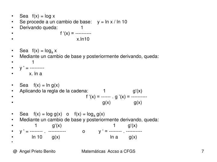 Sea   f(x) = log x