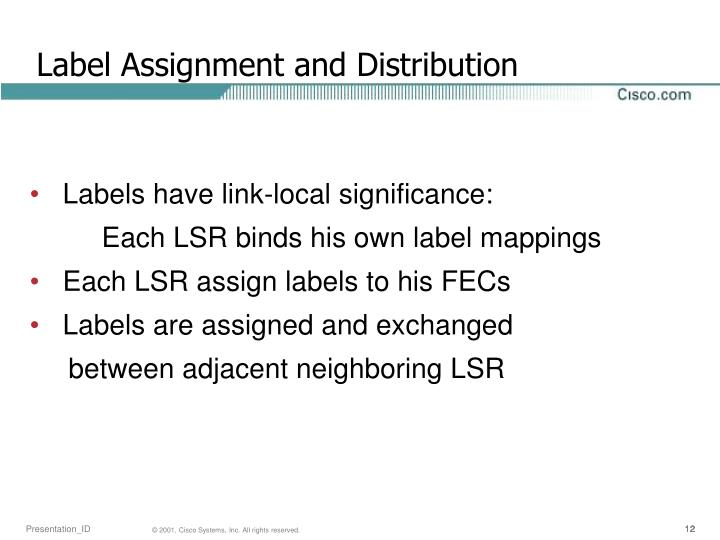 Label Assignment and Distribution