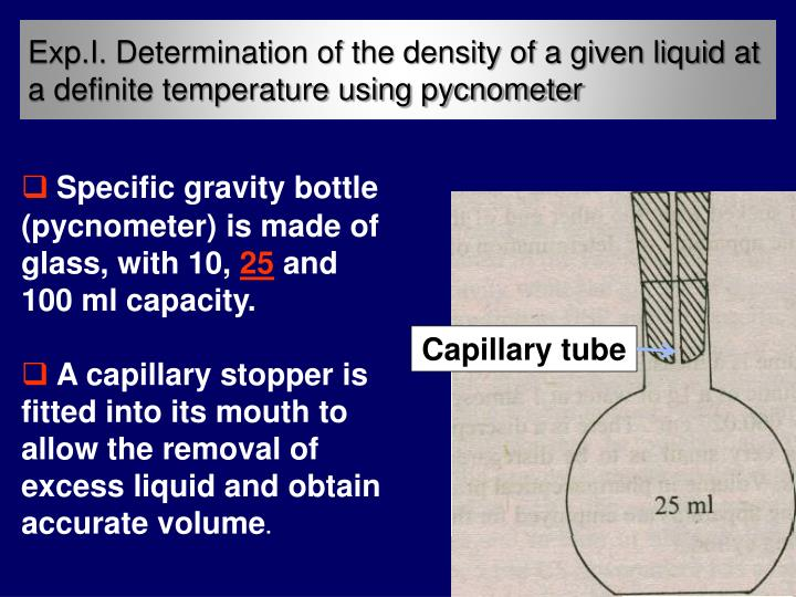 Exp.I. Determination of the density of a given liquid at a definite temperature using pycnometer