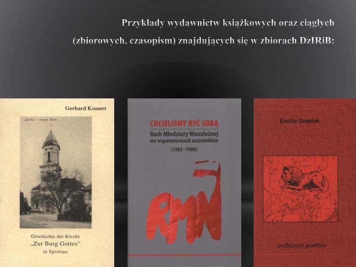 Przykłady wydawnictw książkowych oraz ciągłych