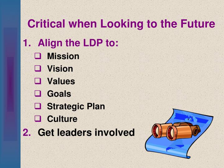 Critical when Looking to the Future
