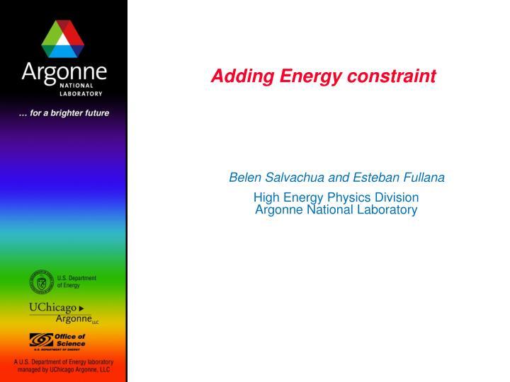 Adding Energy constraint