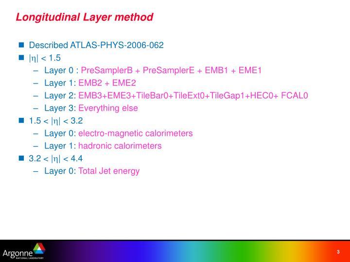 Longitudinal Layer method