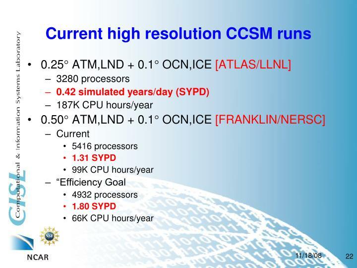 Current high resolution CCSM runs