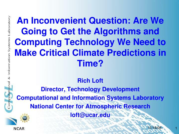 An Inconvenient Question: Are We Going to Get the Algorithms and Computing Technology We Need to Make Critical Climate Predictions in Time?