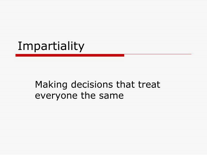 Impartiality