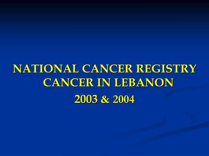 NATIONAL CANCER REGISTRY