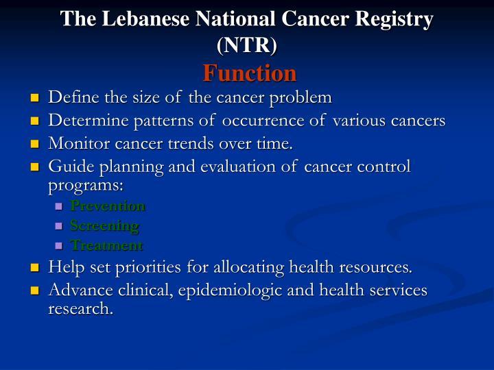 The Lebanese National Cancer Registry (NTR)