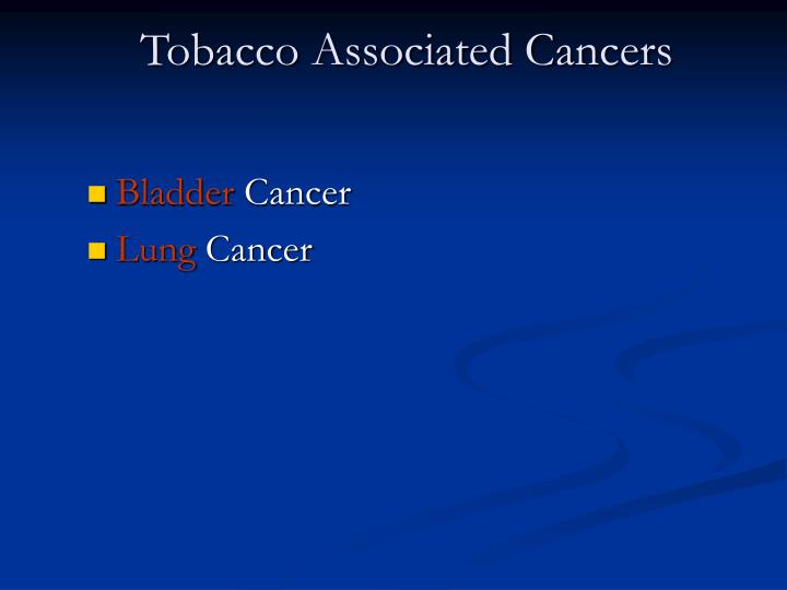 Tobacco Associated Cancers