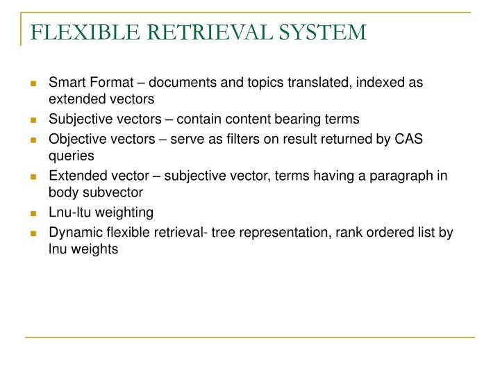 FLEXIBLE RETRIEVAL SYSTEM