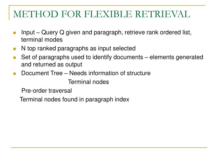 METHOD FOR FLEXIBLE RETRIEVAL