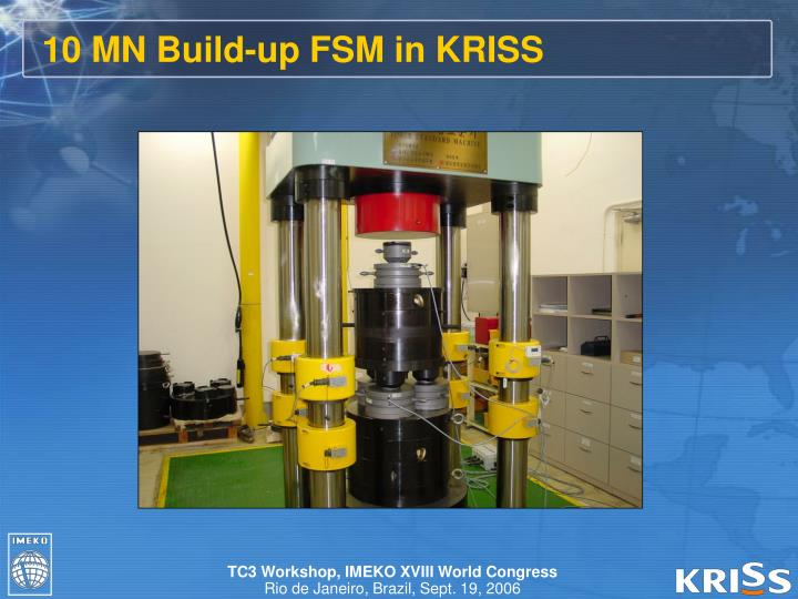 10 MN Build-up FSM in KRISS