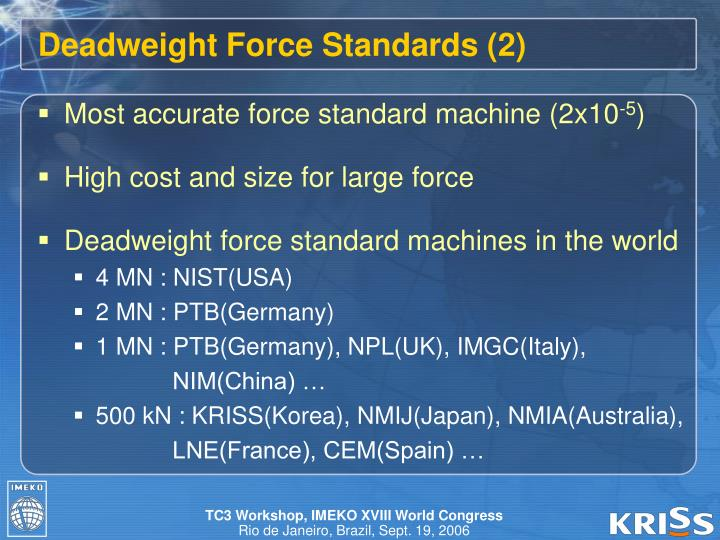 Deadweight Force Standards (2)
