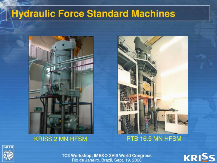 Hydraulic Force Standard Machines