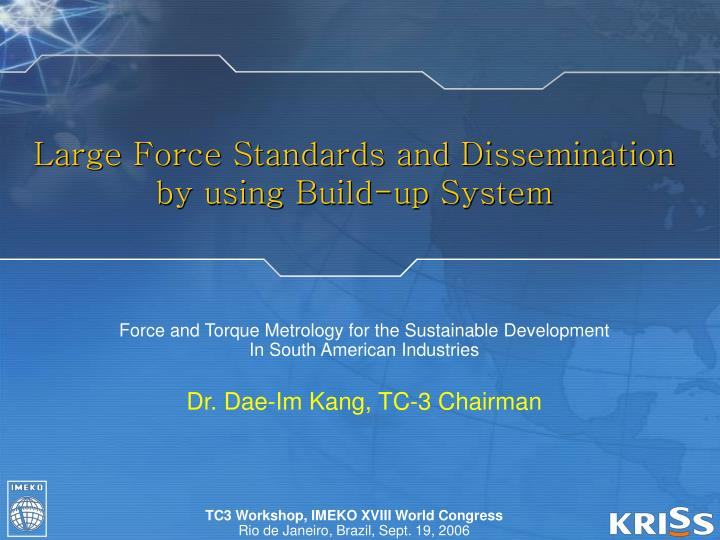 Large Force Standards and Dissemination by using Build-up System
