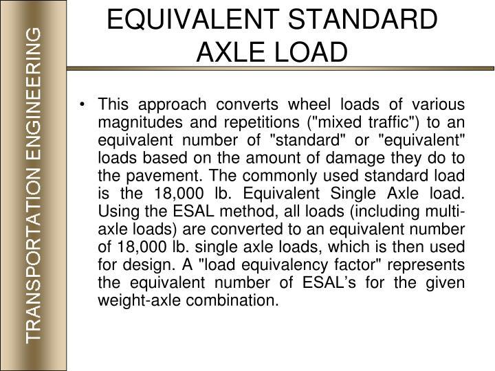EQUIVALENT STANDARD AXLE LOAD