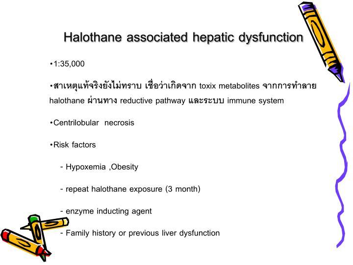Halothane associated hepatic dysfunction