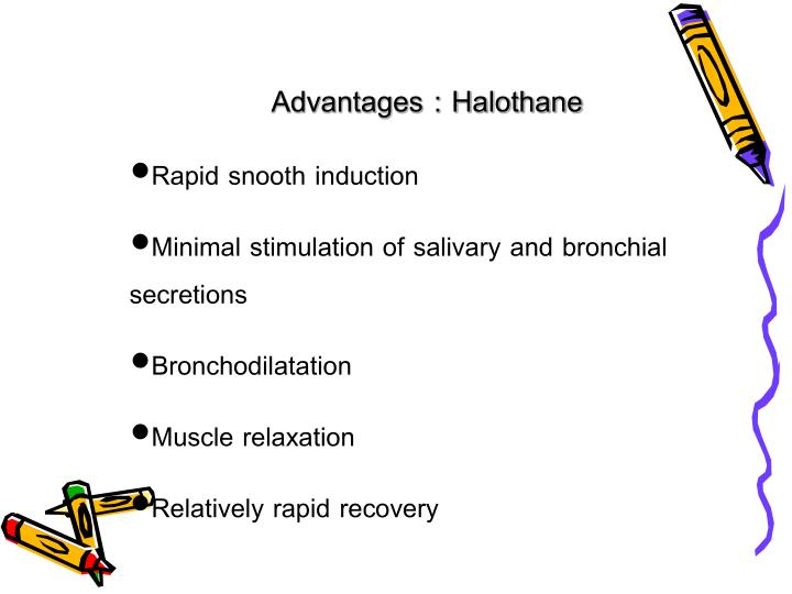 Advantages : Halothane
