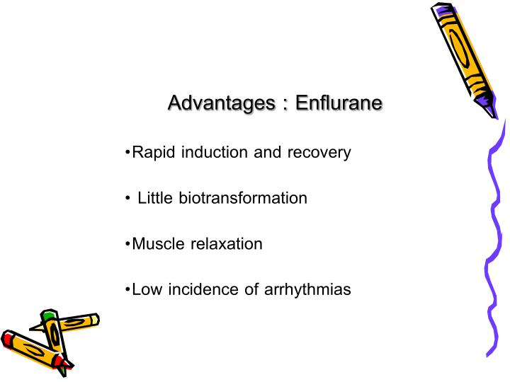 Advantages : Enflurane