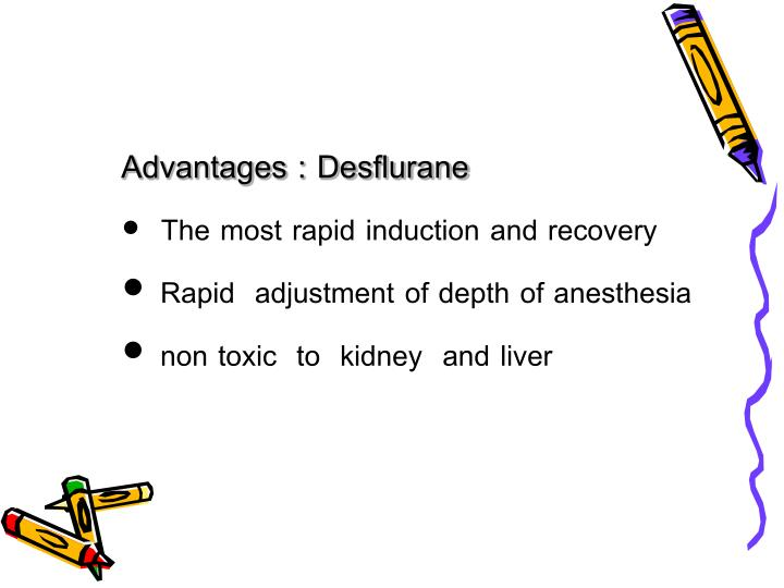 Advantages : Desflurane