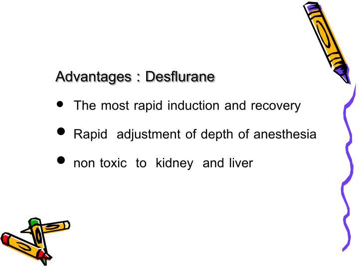 Advantages : Desflurane
